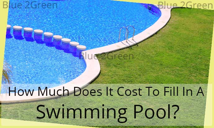 How Much Does It Cost To Fill In A Swimming Pool?