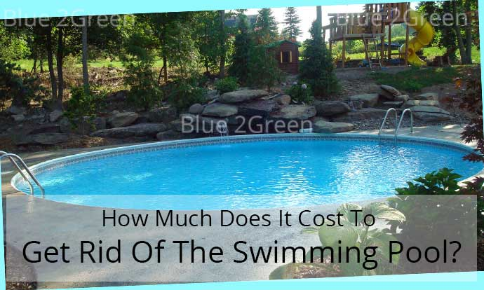 How Much Does It Cost To Get Rid Of The Swimming Pool?